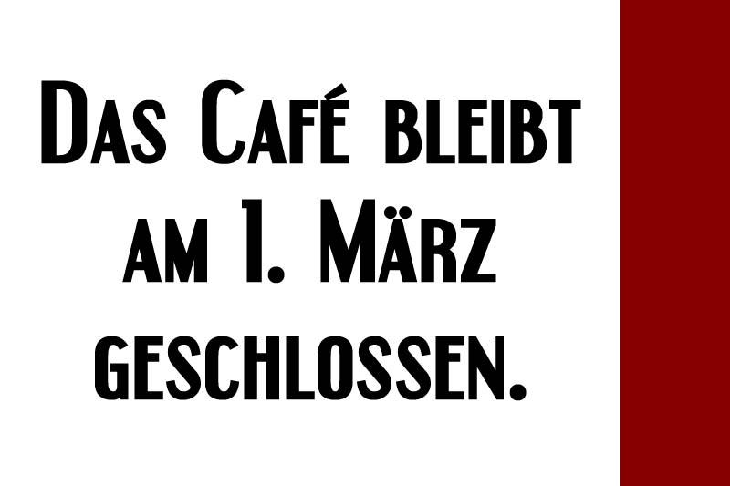 Das Café bleibt geschlossen.
